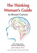The Thinking Woman's Guide to Breast Cancer