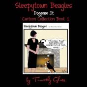 Sleepytown Beagles, Doggone It