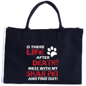 Life After Death Mess With My Shar-pei And Find Out - Tote Bag