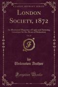 London Society, 1872, Vol. 21