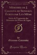 Memoires de J. Casanova de Seingalt, Ecrits Par Lui-Meme, Vol. 5 [FRE]