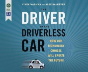 The Driver in the Driverless Car [Audio]