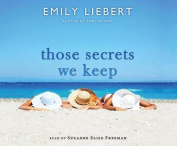 Those Secrets We Keep [Audio]