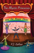 The Mystic Princesses and the Magic Show