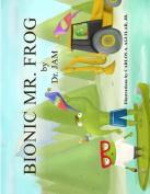 Bionic Mr. Frog