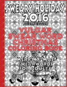 Vulgar Swear Word Christmas Coloring Book