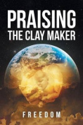 Praising the Clay Maker