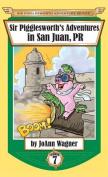 Sir Pigglesworth's Adventures in San Juan, PR
