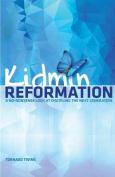 Kidmin Reformation