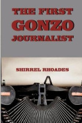 The First Gonzo Journalist