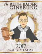 The Ruth Bader Ginsburg 2017 Wall Calendar