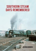 Southern Steam Days Remembered