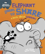 Elephant Learns to Share - A book about sharing