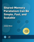 Shared-Memory Parallelism Can Be Simple, Fast, and Scalable