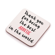 """""""Thank you for being the best Auntie in the world"""" Coaster - Great birthday, christmas or Anniversary present/gift idea for any Auntie."""