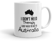 I don't need therapy i just need to go to australia