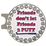 Giggle Golf Bling Friends don't let Friends 3 Putt Golf Ball Marker With A Standard Hat Clip