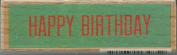 Studio G - Katie & Company - Wood Mounted Rubber Stamp - Happy Birthday