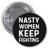 Nasty Woman Keep Fighting March 2 PACK of 7.6cm Buttons Flare by Debbie's Designs