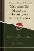 Memoires Et Melanges Historiques Et Litteraires, Vol. 4  [FRE]