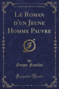 Le Roman D'Un Jeune Homme Pauvre  [FRE]