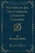 Histoire de Jos. Montferrand, L'Athlete Canadien  [FRE]