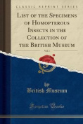 List of the Specimens of Homopterous Insects in the Collection of the British Museum, Vol. 1