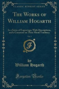 The Works of William Hogarth, Vol. 1