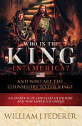 Who Is the King in America? and Who Are the Counselors to the King?