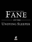 Raging Swan's Fane of the Undying Sleeper