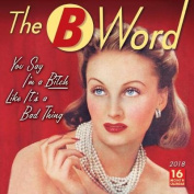 The B Word 2018 Wall Calendar