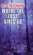 Where the Lost Girls Go [Large Print]