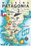 Walking Patagonia: The Way