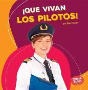 Que Vivan Los Pilotos! (Hooray for Pilots!)