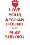 Love Your Afghan Hound and Play Sudoku Afghan Hound Sudoku Level 1 of 15