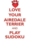 Love Your Airedale Terrier and Play Sudoku Airedale Terrier Sudoku Level 1 of 15