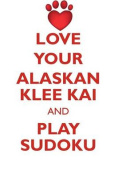 Love Your Alaskan Klee Kai and Play Sudoku Alaskan Klee Kai Sudoku Level 1 of 15