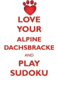 Love Your Alpine Dachsbracke and Play Sudoku Alpine Dachsbracke Sudoku Level 1 of 15