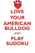 Love Your American Bulldog and Play Sudoku American Bulldog Sudoku Level 1 of 15