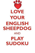 Love Your English Sheepdog and Play Sudoku Old English Sheepdog Sudoku Level 1 of 15
