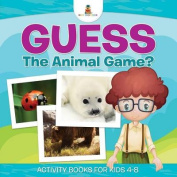 Guess the Animal Game? Activity Books for Kids 4-8