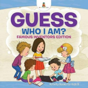 Guess Who I Am? - Famous Inventors Edition Activity Books for Kids 8