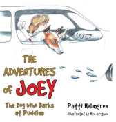 The Adventures of Joey, the Dog Who Barks at Puddles