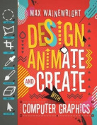 Design, Animate, and Create with Computer Graphics (How to Code
