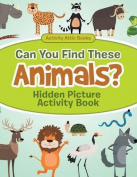 Can You Find These Animals? Hidden Picture Activity Book