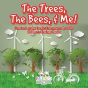The Trees, the Bees, & Me! First Look at the Earth's Ecosystems for Kids - Children's Ecology Books