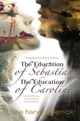 The Education of Sebastian & the Education of Caroline  : Combined Edition