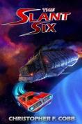 The Slant Six