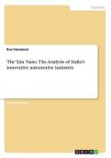 The Tata Nano. the Analysis of India's Innovative Automotive Industrie