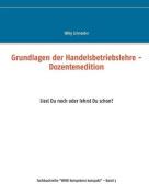 Grundlagen Der Handelsbetriebslehre - Dozentenedition [GER]